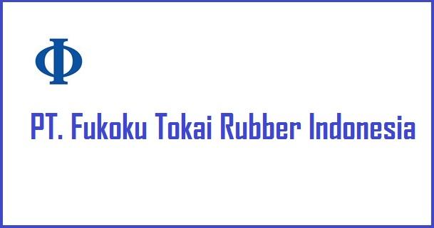 Lowongan Via POS PT Fukoku Tokai Rubber Indonesia Agustus 2017
