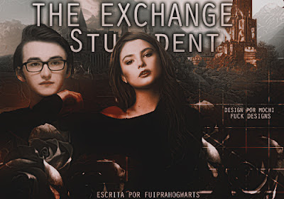 CF: The Exchange Student (fuiprahogwarts)