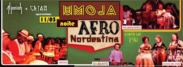 Sábado (11/3) 1ª Festa Umoja – uma Noite Afronordestina no Al Janiah