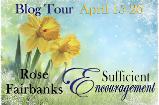 Blog Tour - Sufficient Encouragement by Rose Fairbanks