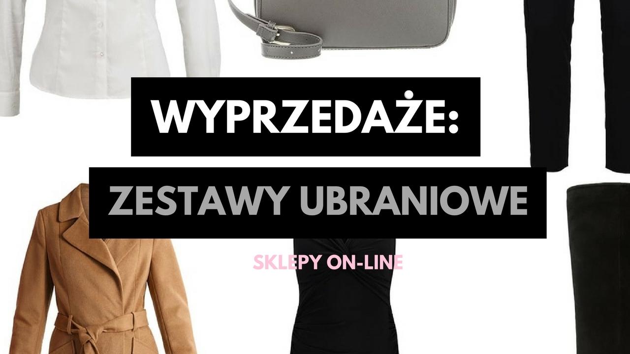 09756d6b9ac15a WYPRZEDAŻE ON-LINE: CO KUPIĆ?   GOTOWE ZESTAWY UBRANIOWE - StylOly ...