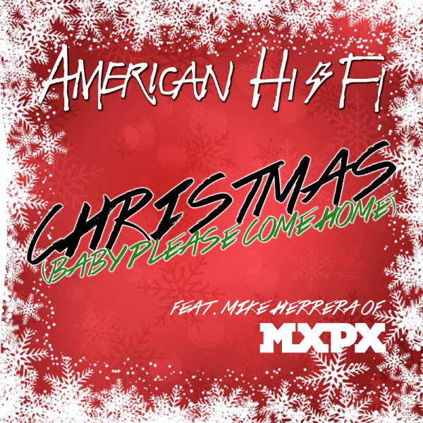 "American Hi-Fi release a fast cover of ""Christmas (Baby Please Come Home)"" featuring Mike Herrera from MxPx"