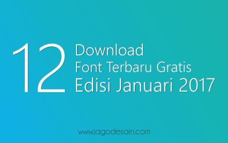 Download 12 Font Terbaru Gratis Edisi Januari 2017