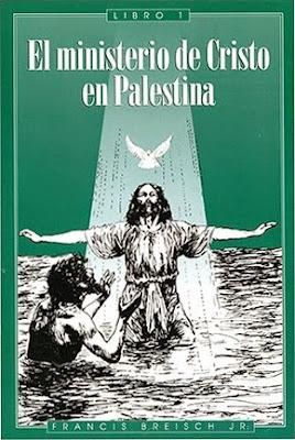 Francisco Breisch Jr.-El Ministerio De Cristo En Palestina-Libro 1-