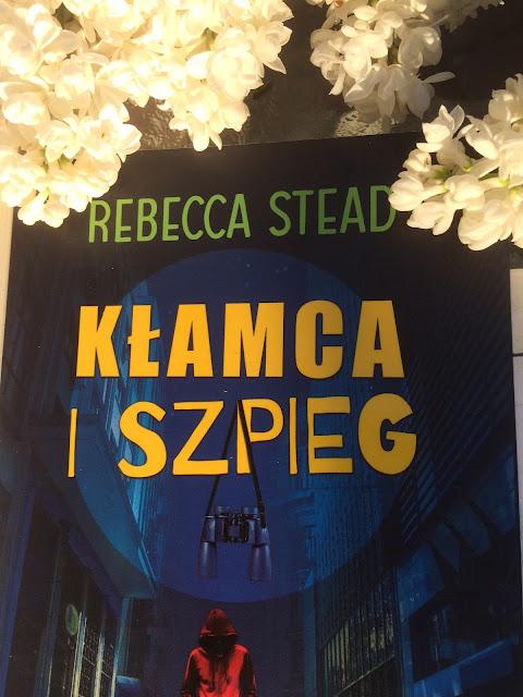 Rebecca Stead klamca i szpieg