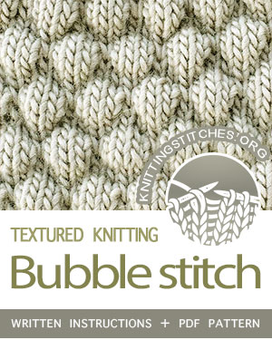 Textured Knitting Stitches. #howtoknit the Bubble Stitch Pattern. FREE written instructions, PDF knitting pattern.  #knittingstitches #knitting