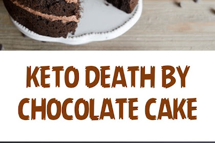 KETO DEATH BY CHOCOLATE CAKE