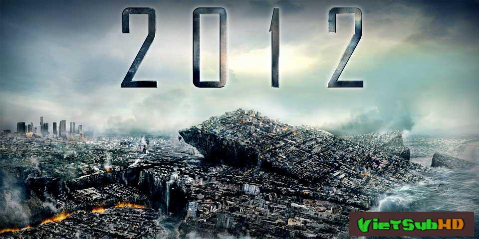 Phim Năm Đại Họa Của Trái Đất: 2012 VietSub HD | Will Doomsday Become True? 2009