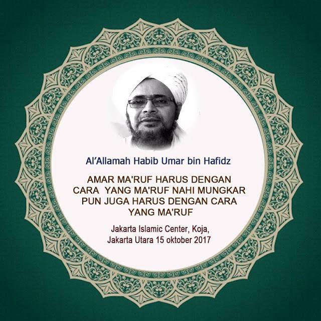 [Habib Umar bin Hafidz] Dakwah itu Bukan dengan Caci Maki, Provokasi dan Ajak Revolusi