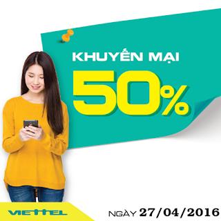 Nhận ngay 50% Viettel khi nạp tiền trong ngày 27/4/2016