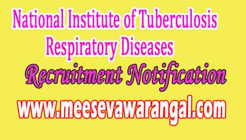 National Institute of Tuberculosis and Respiratory Diseases NITRD Recruitment Notification 2016