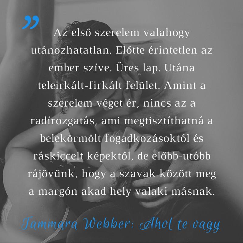 véget ért szerelem idézetek Angelika blogja: Tammara Webber: Where You Are   Ahol te vagy