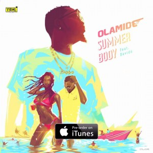 [Music] Olamide – Summer Body Ft. Davido (Prod. By Pheelz)
