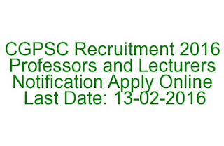 CGPSC Recruitment 2016 Professors and Lecturers Notification Apply Online Last Date 13-02-2016