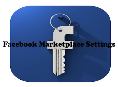Facebook Marketplace Settings - How To Access