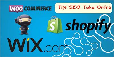 Tips SEO Toko Online dari Wix, Woocommerce dan Shopify