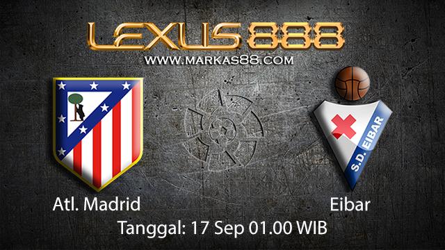 Prediksi Bola Jitu Atl. Madrid vs Eibar 17 September 2018 ( Spanish La Liga )