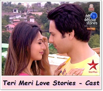 Teri Meri love Stories Tv Serial : Star Plus : Cast