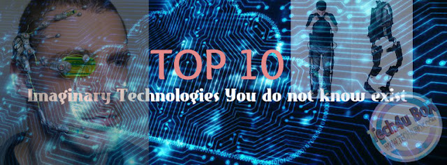 top 10, top 10 tech, tech, science, Technology, Imaginary Technologies You do not know exist,