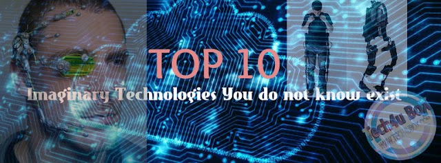 Top 10 Imaginary Technologies You do not know exist