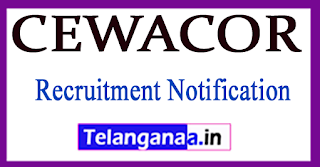 CEWACOR Recruitment Notification 2017