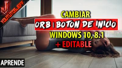 como cambiar el boton de inicio o orb de tu windows 10, dale un toque de personalización a tu windows con este excelente tutorial.