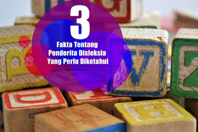 3 Fakta Tentang Penderita Disleksia Yang Perlu Diketahui