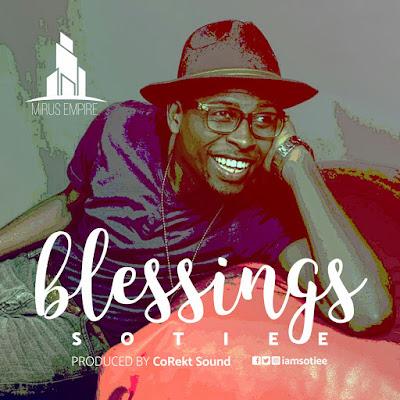 Music: SOTIEE - BLESSINGS @iamSotiee  @mirusempire  #BlessingsBySotiee