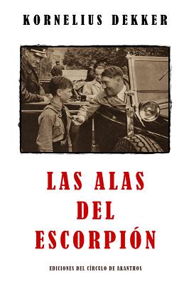 Carátula de Las Alas del Escorpión (Jerónimo Alayón Gómez (Kornelius Dekker) - 2015)