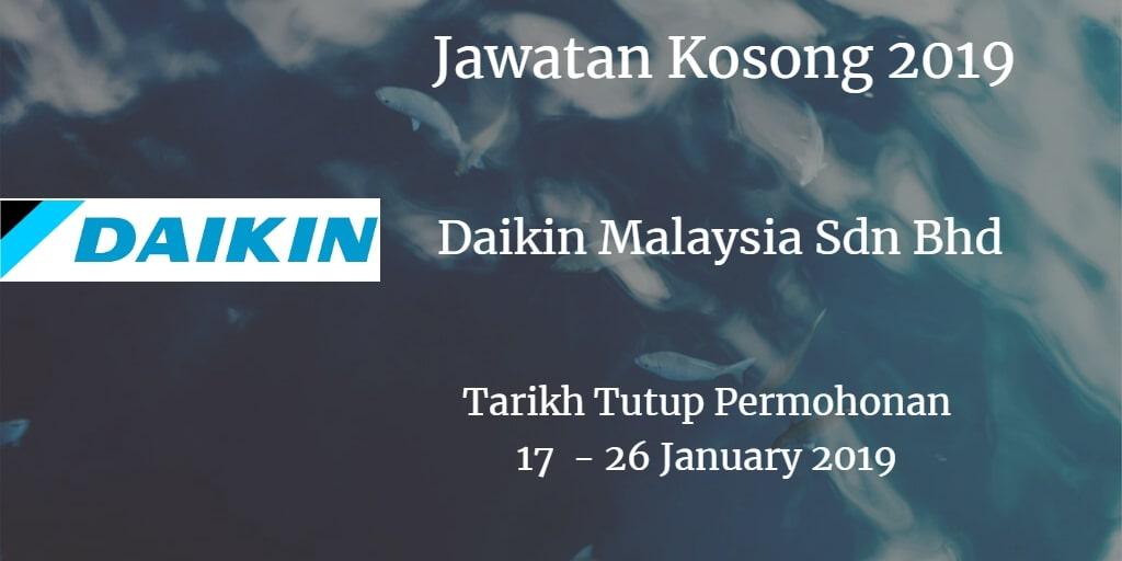Jawatan Kosong Daikin Malaysia Sdn Bhd 17 - 26 January 2019