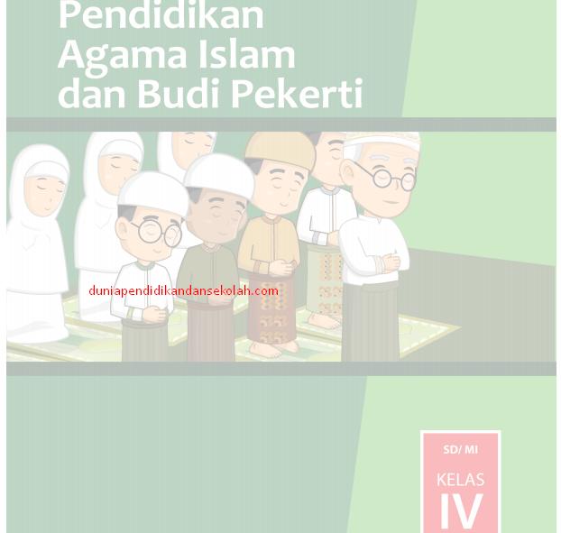 Download Buku Guru Siswa Dan Rpp Pai Kelas 4 Sd Kurikulum 2013 Revisi 2017 Dunia Pendidikan