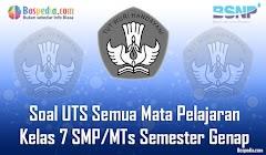 Lengkap - Kumpulan Soal UTS Semua Mata Pelajaran Kelas 7 SMP/MTs Semester Genap Terbaru