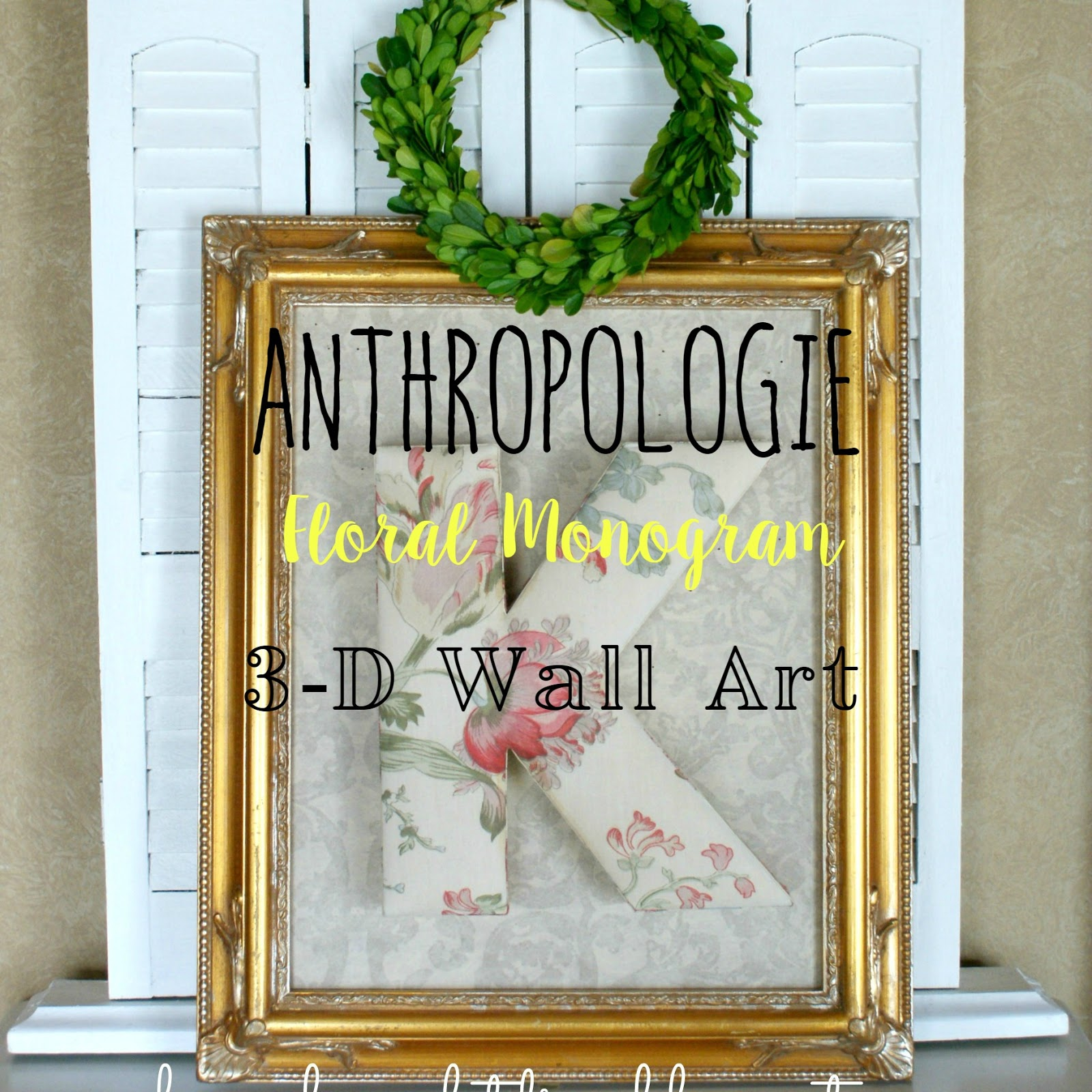 Anthropologie Wall Art our hopeful home: anthropologie floral monogram 3-d wall art