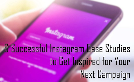 6 Successful Instagram Case Studies to Get Inspired for Your Next Campaign