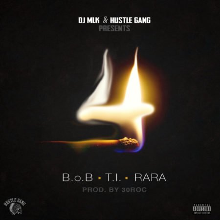 T.I., B.o.B & Ra Ra – 4 Lit