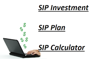SIP Investment, SIP Plan, SIP calculator Full Information