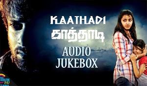 Kaathadi Tamil Audio Songs Jukebox | Avishek,Dhanshika,Sampath,John Vijay,Motta Rajendran