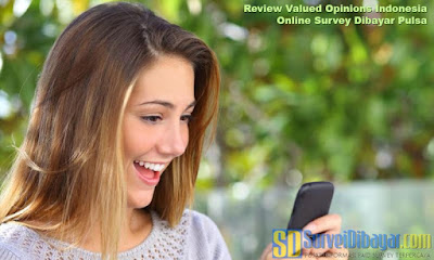 Review Valued Opinions Indonesia Online Survey Dibayar Pulsa | SurveiDibayar.com