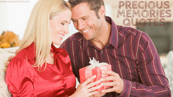 Precious Memories Quotes ? Here comes the Sweetest of it all you have been waiting for.