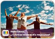 http://www.radioeduca.blogspot.com/2012/11/cuantas-veces-al-dia-respiramos.html