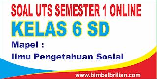 Soal UTS IPS Online Kelas 6 SD Semester 1 ( Ganjil ) - Langsung Ada Nilainya