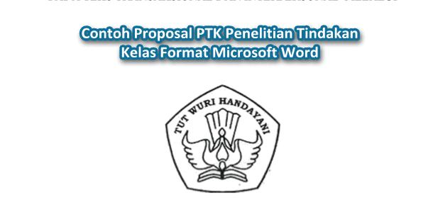 Contoh Proposal PTK Penelitian Tindakan Kelas Format Microsoft Word