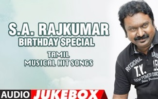 S.A. Rajkumar Super Hit Tamil Songs – Birthday Special