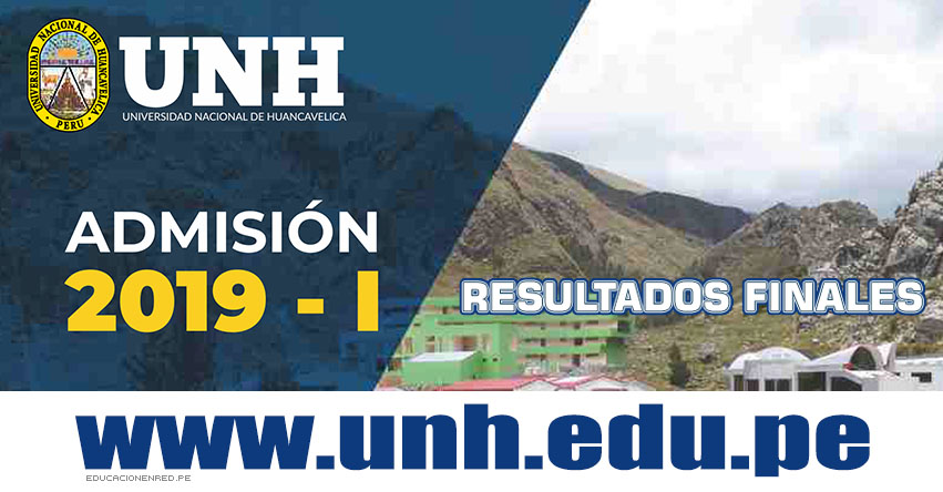 Resultados Admisión UNH 2019-1 (Domingo 16 Diciembre) Lista de Ingresantes - Segunda Etapa - Examen Actitudinal (Resultado Final) Universidad Nacional de Huancavelica - www.unh.edu.pe