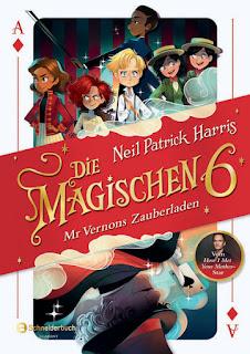 Die magischen sechs- mr. vernons Zauberladen ; Egmont Schneiderbuch ; Neil Patrick Harris