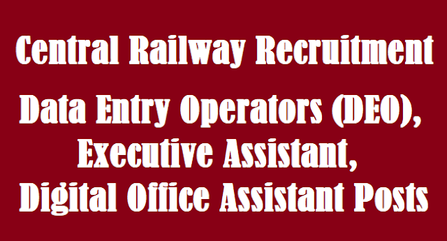 TS Jobs, Central Railway Recruitment, Data Entry Operators Jobs, Executive Officers, Digital Office Assistant Jobs