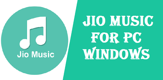 How to Install Jio Music for PC – Windows 7, 8, 10, XP & Mac