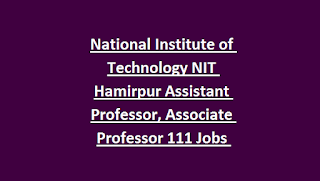 National Institute of Technology NIT Hamirpur Assistant Professor, Associate Professor 111 Govt Jobs Recruitment 2018 Notification