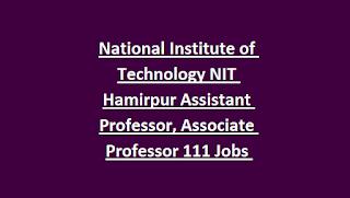 National Institute of Technology NIT Hamirpur Assistant Professor, Associate Professor 111 Govt Jobs Recruitment 2018 Notification