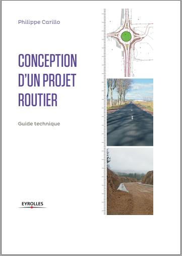 Livre : Conception d'un projet routier Guide technique - Philippe Carillo PDF